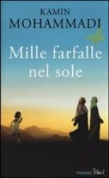 Mille farfalle nel sole/ Kamin Mohammadi , traduzioen di Sara Puggioni