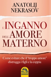 L' inganno dell'amore materno