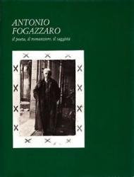 Antonio Fogazzaro, il poeta, il romanziere, il saggista