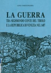 La guerra tra Sigismondo conte del Tirolo e la Repubblica di Venezia nel 1487