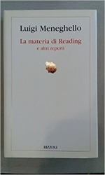 La materia di Reading ; e altri reperti