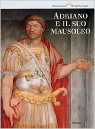 Adriano e il suo mausoleo: studi, indagini e interpretazioni