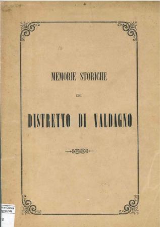 Memorie storiche documentate del Distretto di Valdagno