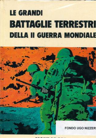 Le grandi battaglie terrestri della 2. guerra mondiale