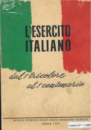 L' esercito italiano dal 1. tricolore al 1. centenario