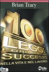 Le 100 leggi fondamentali del sucesso nella vita e nel lavoro